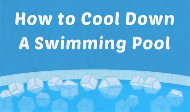 How to Cool Down a Swimming Pool