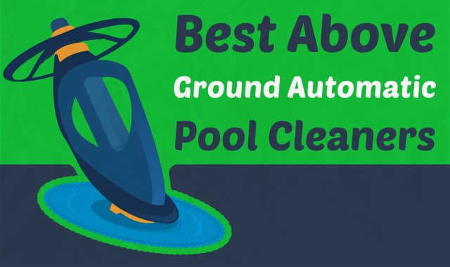 9 Best Above Ground Automatic Pool Cleaners