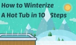 How to Winterize a Hot Tub in 10 Steps