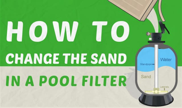 How to change pool filter sand How often to change sand in swimming pool filter