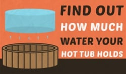 Find Out How Much Water Your Hot Tub Holds