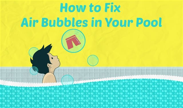 How To Fix Air Bubbles In Your Pool