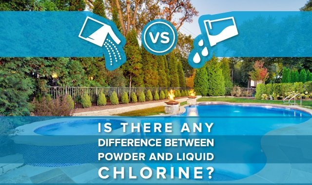 Is There Any Difference Between Powder and Liquid Chlorine?
