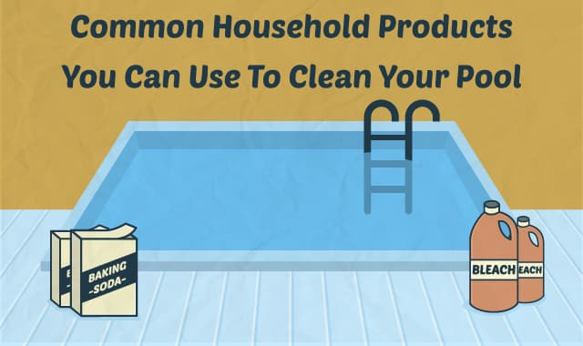 Common Household Products You Can Use To Clean Your Pool