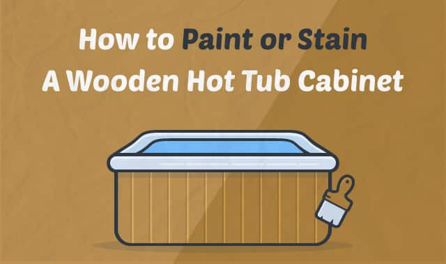 to Paint or Stain A Wooden Hot Tub Cabinet