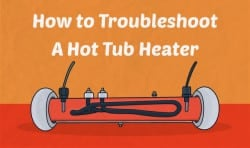 How to Troubleshoot a Hot Tub Heater