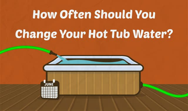 how often should you change your hot tub water. Black Bedroom Furniture Sets. Home Design Ideas
