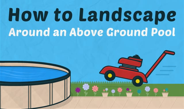 to Landscape Around an Above Ground Pool