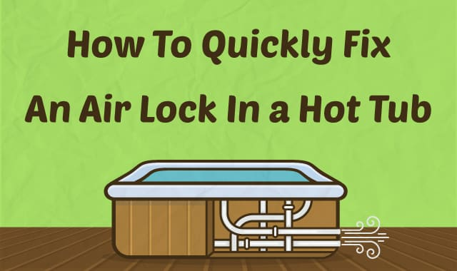How To Quickly Fix A Hot Tub Air Lock
