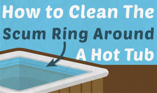 how to clean and prevent the scum ring around a hot tub. Black Bedroom Furniture Sets. Home Design Ideas