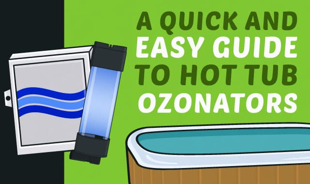 A Quick and Easy Guide to Hot Tub Ozonators