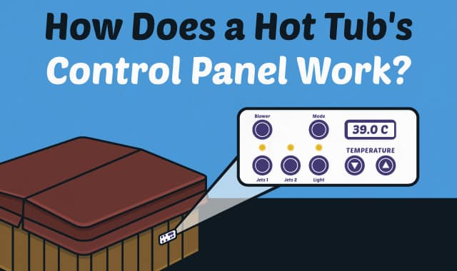 How Does a Hot Tub's Control Panel Work?