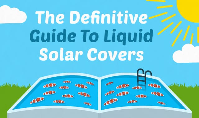 The Definitive Guide To Liquid Solar Covers