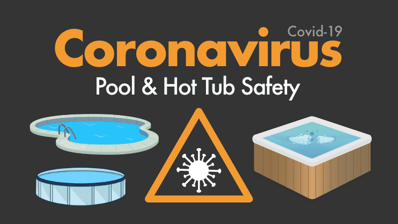 Coronavirus Pool and Hot Tub Safety