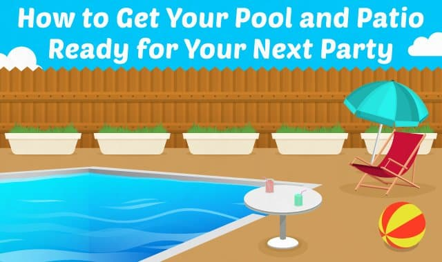 How To Get Your Pool And Patio Ready For Your Next Party