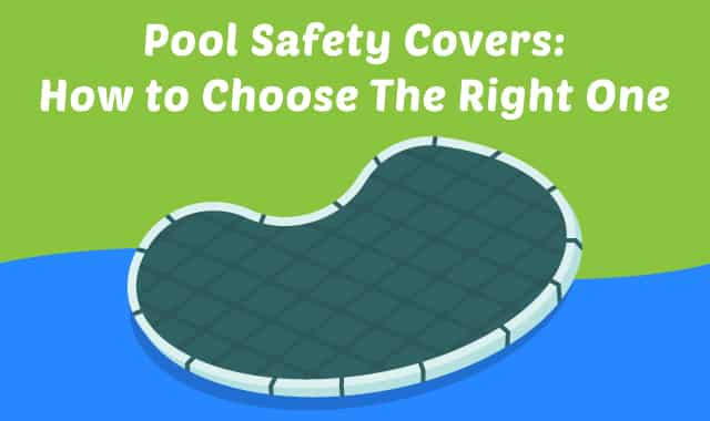 Pool Safety Covers How To Choose The Right One