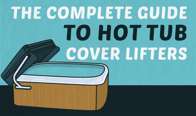 The Complete Guide to Hot Tub Cover Lifters