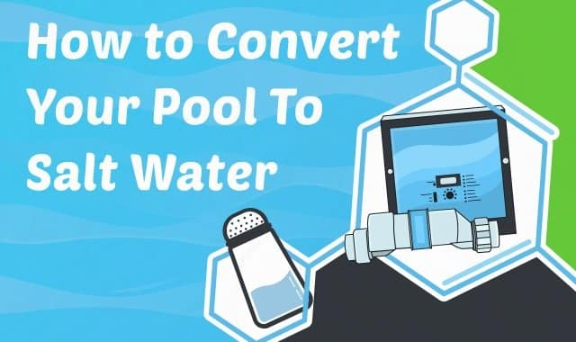 How To Convert Your Pool To Salt Water