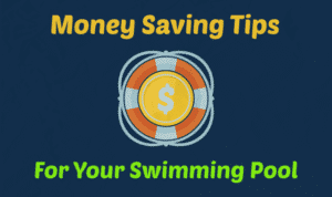 12 Money Saving Tips for Your Swimming Pool